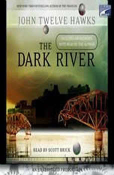 The Dark River: Book Two of the Fourth Realm Trilogy, John Twelve Hawks