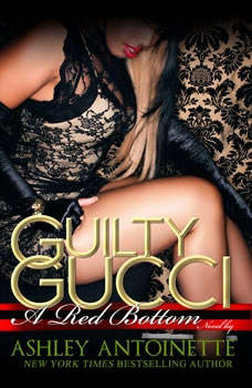 Guilty Gucci, Ashley Antoinette