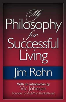 My Philosophy for Successful Living, Jim Rohn