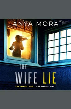 The Wife Lie: A suspense with a shocking twist, Anya Mora