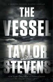 The Vessel: A Vanessa Michael Munroe Novella A Vanessa Michael Munroe Novella, Taylor Stevens