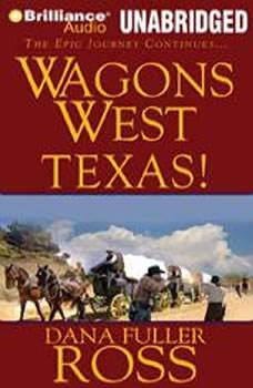Wagons West Texas!, Dana Fuller Ross