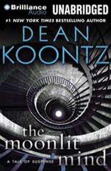 The Moonlit Mind: A Tale of Suspense A Tale of Suspense, Dean Koontz