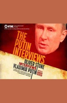 Putin Interviews, The: Oliver Stone Interviews Vladimir Putin, Oliver Stone