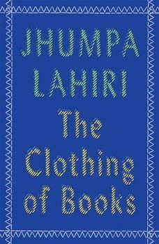 The Clothing of Books, Jhumpa Lahiri