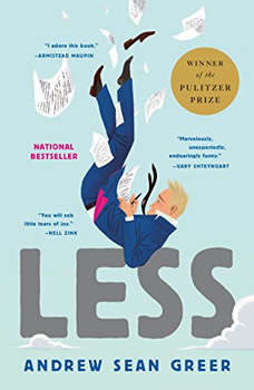 Less (Winner of the Pulitzer Prize): A Novel, Andrew Sean Greer