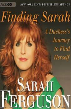 Finding Sarah: A Duchess Journey to Find Herself, Sarah Ferguson