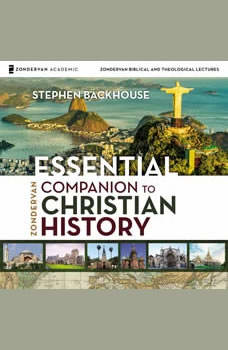 Zondervan Essential Companion to Christian History: Audio Lectures, Stephen Backhouse