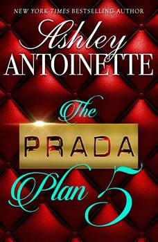 The Prada Plan 5, Ashley Antoinette