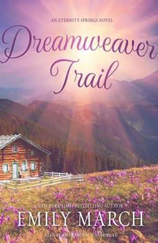 Dreamweaver Trail: An Eternity Springs Novel, Emily March