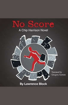No Score: A Chip Harrison Mystery, Lawrence Block