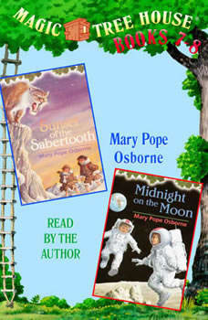 Magic Tree House: Books 7 and 8: Sunset of the Sabertooth, Midnight on the Moon, Mary Pope Osborne