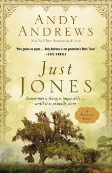 Just Jones: Sometimes a Thing Is Impossible . . . Until It Is Actually Done (A Noticer Book), Andy Andrews