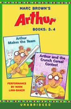 Marc Brown's Arthur: Books 3 and 4: Arthur Makes the Team; Arthur and the Crunch Cereal Contest, Marc Brown