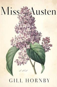 Miss Austen: A Novel, Gill Hornby