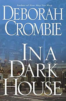 In a Dark House, Deborah Crombie