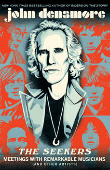 The Seekers: Meetings With Remarkable Musicians (and Other Artists), John Densmore