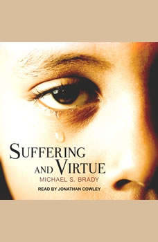 Suffering and Virtue, Michael S. Brady
