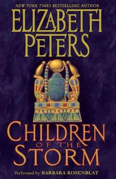 Children of the Storm: An Amelia Peabody Novel of Suspense, Elizabeth Peters