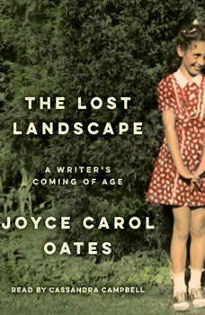 The Lost Landscape: A Writer's Coming of Age, Joyce Carol Oates