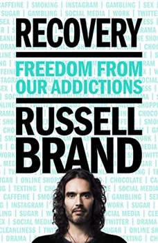 Recovery: Freedom from Our Addictions Freedom from Our Addictions, Russell Brand