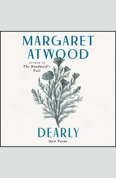 Dearly: New Poems, Margaret Atwood
