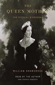 The Queen Mother: The Official Biography, William Shawcross