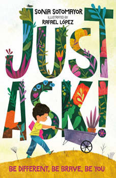 Just Ask!: Be Different, Be Brave, Be You, Sonia Sotomayor
