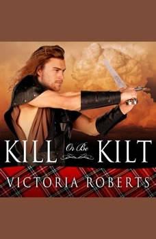 Kill or Be Kilt, Victoria Roberts