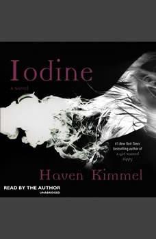 Iodine, Haven Kimmel