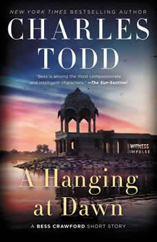 A Hanging at Dawn: A Bess Crawford Short Story, Charles Todd