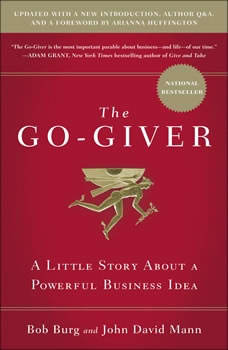 The Go-Giver: A Little Story About a Powerful Business Idea, Bob Burg