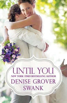 Until You, Denise Grover Swank