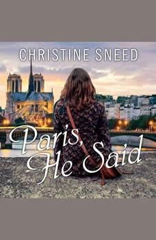 Paris, He Said, Christine Sneed