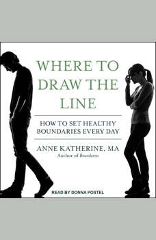 Where to Draw the Line: How to Set Healthy Boundaries Every Day, MA Katherine