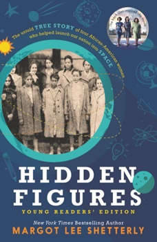 Hidden Figures Young Readers' Edition, Margot Lee Shetterly
