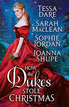 How the Dukes Stole Christmas: A Holiday Romance Anthology A Holiday Romance Anthology, Tessa Dare
