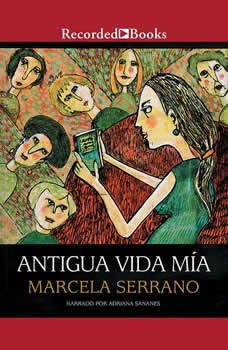 Antigua vida mia, Marcela Serrano