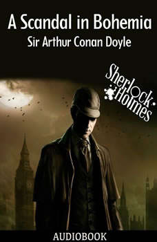 A Scandal in Bohemia, Sir Arthur Conan Doyle