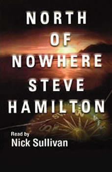 North of Nowhere, Steve Hamilton