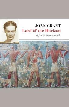 Lord of the Horizon: A Far Memory Book, Joan Grant