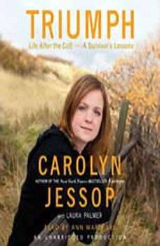 Triumph: Life After the Cult--A Survivor's Lessons, Carolyn Jessop