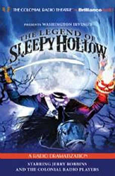 The Legend of Sleepy Hollow: A Radio Dramatization, Washington Irving