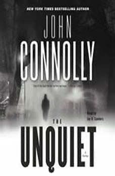 The Unquiet: A Thriller, John Connolly