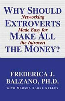 Why Should Extroverts Make All The Money?, Frederica J. Balzano, Ph.D.
