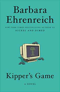 Kipper's Game: A Novel, Barbara Ehrenreich