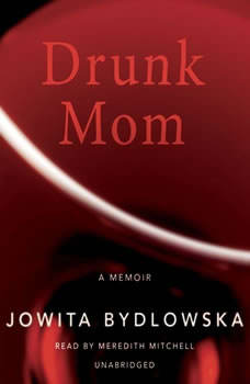 Drunk Mom: A Memoir, Jowita Bydlowska