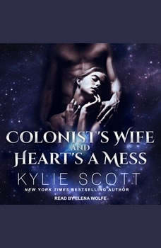 Colonist's Wife AND Heart's a Mess, Kylie Scott