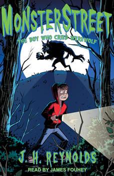 Monsterstreet: The Boy Who Cried Werewolf, J.H. Reynolds
