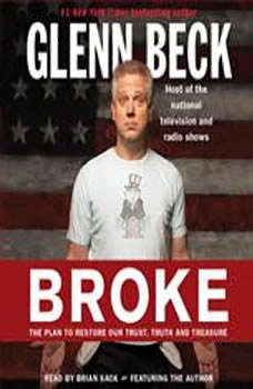 Broke: The Plan to Restore Our Trust, Truth and Treasure, Glenn Beck